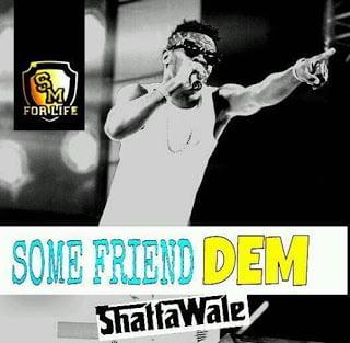 Shatta Wale - Some Friends