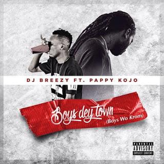 DjbreezyGHft.PappykojoBoysDeyTown - Djbreezy GH ft. Pappy kojo Boys Dey Town