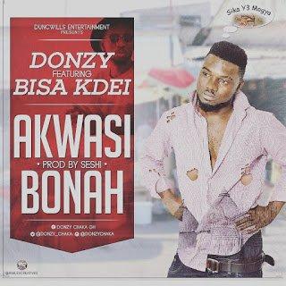 Donzy Akwasi Bonahft.BisaKdei - Donzy - Akwasi - Bonah ft. Bisa Kdei (Prod. by Seshi)