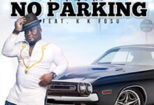 Nana Quame ft. K K Fosu - No Parking (Prod By Kaywa)