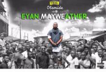 Photo of Olamide – Eyan Mayweather (Prod Pheelz)