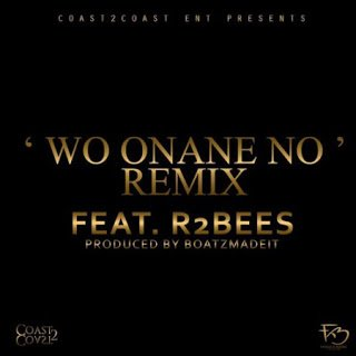 Wo Onane No ft. R2Bees (Remix)  - Kwamz Flava  (Prod by BoatzMadeIt)