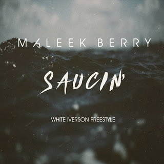 malee - Maleek Berry - Saucin (White Iverson Freestyle)