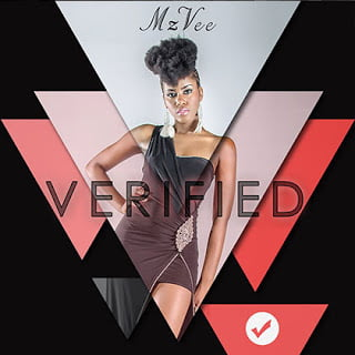 mzvee verified 1 - MzVee - Real Woman Bad Like We | Verified Album 2015