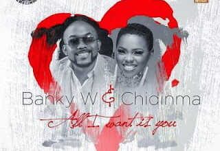 Photo of Banky W ft. Chidinma – All I Want Is You