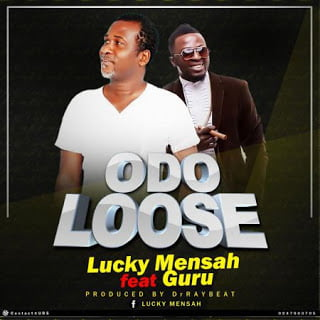 LuckyMensah blissgh.com  - Lucky Mensah - Odo Loose ft. Guru Prod by (Dr Ray Beatz)