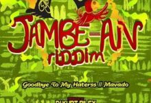 Photo of Mavado – Goodbye To My Haters (Jambe-An Riddim)