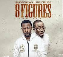Photo of Ruggedman ft. Ice Prince – 8Figures (TSW Remix) (Prod.by Don L3)