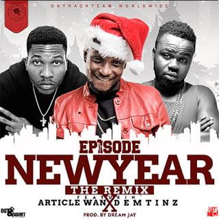 Photo of Episode – New Year (Remix) ft. Demtinz, ArticleWan