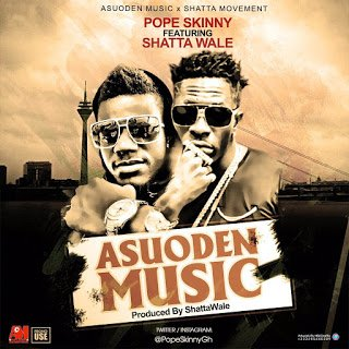 Pope Skinny x Shatta wale - Asuoden Music