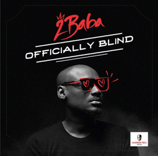 2Baba (2face) - Officially Blind (Prod. by Spellz)