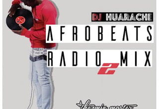 Photo of Afrobeats Radio Mix 2 – DJ Huarache [TheMixMaster DJHUARACHE] (2016)