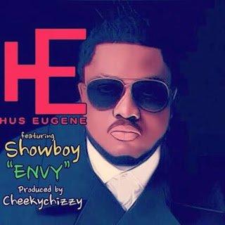 MusicHusEugene Envyft.Showboy28Prod.byCheekchizzy29 - Hus Eugene - Envy ft. Showboy (Prod. by Cheekchizzy)
