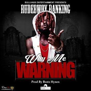 RudebwoyRanking WhyMeWarning - Rudebwoy Ranking - Why Me Warning (Prod. by Beatz Hynex)