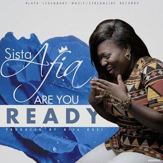 SistaAfiaareyoureadyghanamusicghanandwomblissgh - Music: Sista Afia - Are You Ready