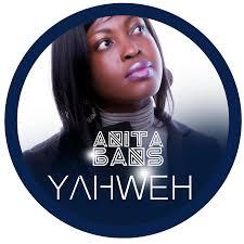 AnitaBans Yahweh - Anita Bans - Yahweh  {Ghana Gospel}