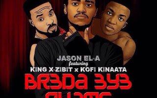 Br3da3y3Nyameft.KingXzibit26KofiKinaata - Br3da 3y3  - Jason EL A ft. King Xzibit & Kofi Kinaata (Prod. by itzCJ)