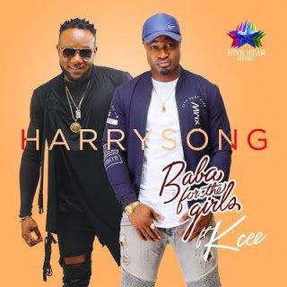 Harrysong BabaForTheGirlsft.KCEE28ProdByDrAmir29 - Harrysong - Baba For The Girls ft. KCEE (Prod By Dr Amir)