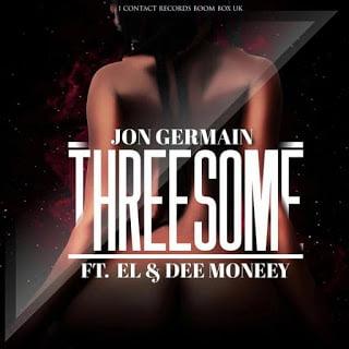 JonGermain Threesomeft.EL2CDeeMoney - Jon Germain - Threesome ft. EL, Dee Money