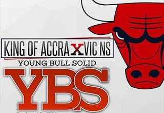Photo of King Of Accra X Vic Ns - Young Bull Solid (Ybs)
