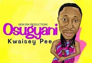 Photo of Kwaisey Pee - Osugyani (Mixed By Ubeatz)