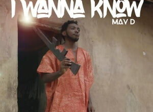 Photo of May D – I wanna Know (Prod by Tyronne)