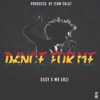 Eugy Mr Eazi Dance For Me Prod. By Team Salut DisturbingGH.com EugyxMr.Eazi DanceForMe5BProd.byTeamSalut5D - Eugy x Mr. Eazi  - Dance For Me [Prod. by TeamSalut]