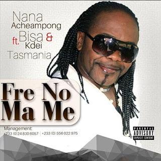 Photo of Nana Acheampong – Fre No Ma Me ft. Bisa Kdei & Tasmania (Prod. By Mountain Mix)