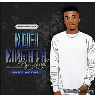 Kofi Kinaata - My Level (prod. by King Dee) *Ghana Music*