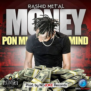 Rashid Metal - * Money Pon Mi Mind *