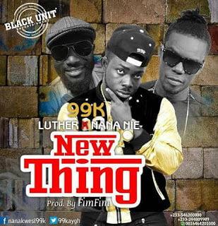 99K NewThingft.Luther26NanaNie28Prod.byFimFim29 - 99K - New Thing ft. Luther & Nana Nie (Prod. by Fim Fim)