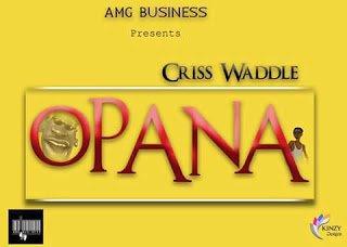 CrissWaddle Opana28ProdbyUnkleBeatz29 - Criss Waddle - Opana (Prod by Unkle Beatz)