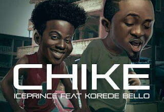 Photo of Ice Prince - Chike ft. Korede Bello