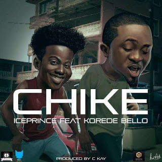 Photo of Ice Prince – Chike ft. Korede Bello