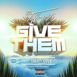 Photo of Itz Tiffany Give Them ft. Dammy Krane (Prod. MixMasta Garzy)