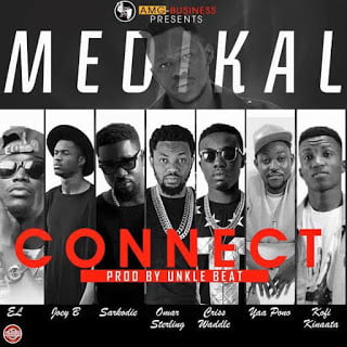 Medikal Connectft.Sarkodie2CE.L2CJoey B2CKofiKinaata2CCrissWaddle2COmarSterling2CYaaPono - Medikal - Connect ft. Various Artists