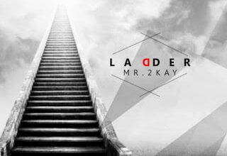 Photo of Mr. 2Kay – Ladder { Nigerian Music mp3 }