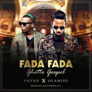Photo of Phyno – Fada Fada Ghetto Gospel ft. Olamide