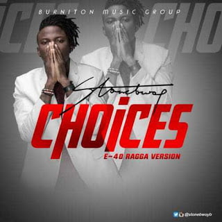 Stonebwoy ChoicesCover - Stonebwoy - Choices Cover (E-40 Ragga Version)