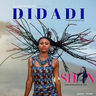 Photo of eShun – Didadi (Prod.By Dr.Ray Beat)