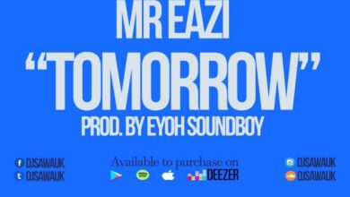 Photo of Dj Sawa ft. Mr. Eazi – Tomorrow (Prod. By Eyoh Soundboy)