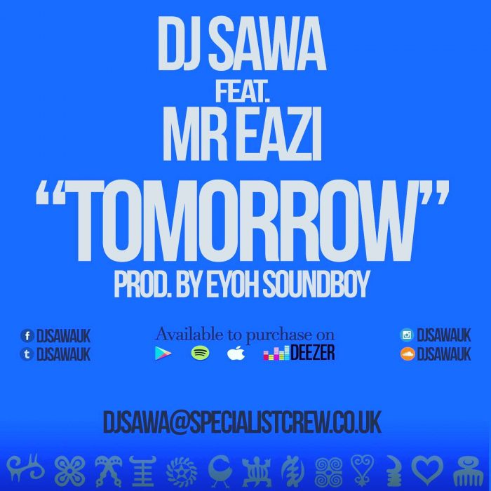 Dj Sawa ft. Mr. Eazi - Tomorrow (Prod. By Eyoh Soundboy)