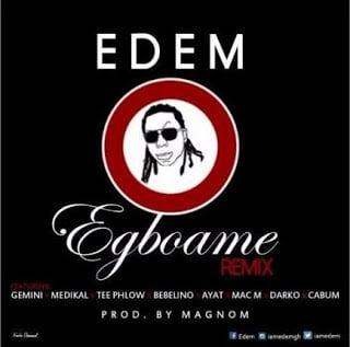 Photo of Edem ft. Various Artists - Egboame Remix
