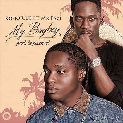 Ko-Jo Cue ft. Mr Eazi - My Baybey