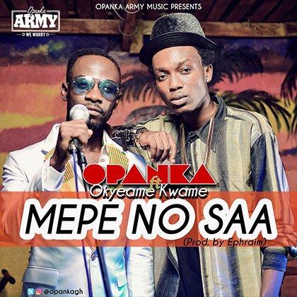 Opanka ft. Okyeame Kwame - Mepe No Saa