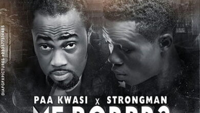 Photo of Paa Kwasi x Strongman – Me Borbr3 (Pro by Robo)