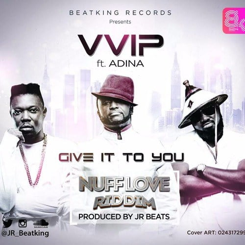 Vvip ft. Adina - Give It To You (Prod by JR)