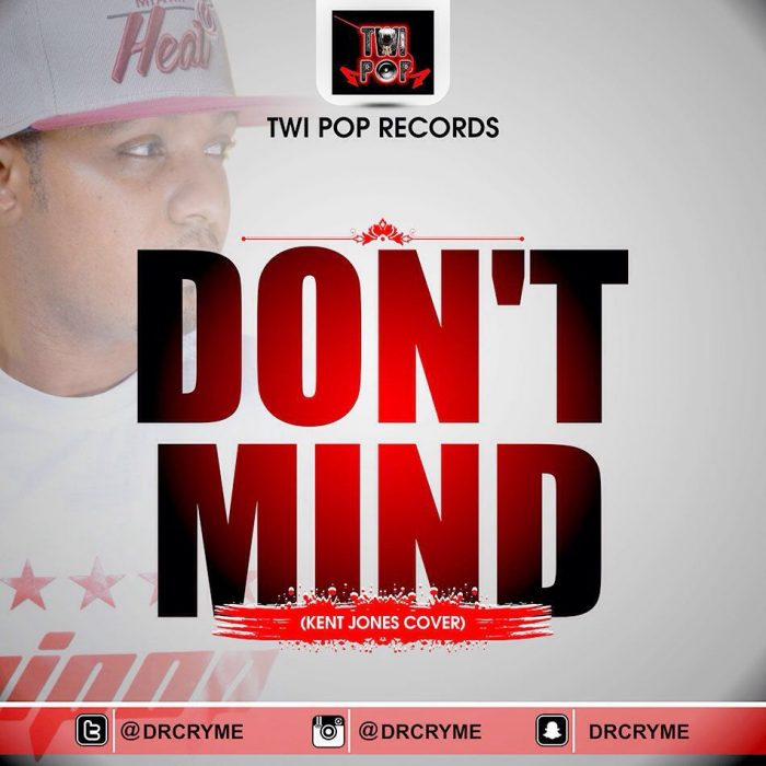 D-CRYME - Don't Mind (kent Jones Cover)