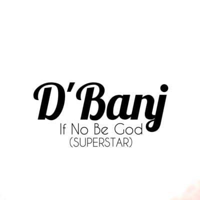 Photo of D'Banj - Superstar (If No be God) {download mp3}