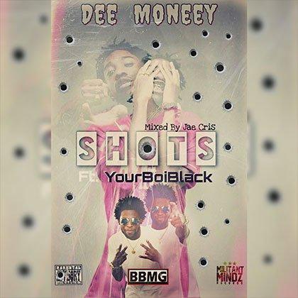 Dee Moneey ft. YourBoiBlack Shots